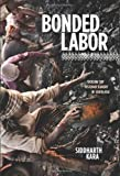 img - for Bonded Labor: Tackling the System of Slavery in South Asia by Kara Siddharth (2012-09-25) Hardcover book / textbook / text book
