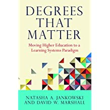 Degrees That Matter: Moving Higher Education to a Learning Systems Paradigm