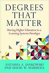 Degrees That Matter: Moving Higher Education to a Learning