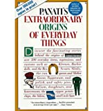 Panati's Extraordinary Origins of Everyday Things, Charles Panati, 0060960930