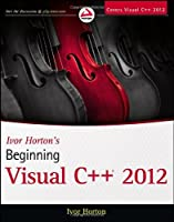 Ivor Horton's Beginning Visual C++ 2012 Front Cover