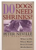 Do Dogs Need Shrinks?