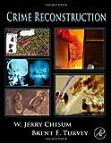 Crime Reconstruction 9780123693754