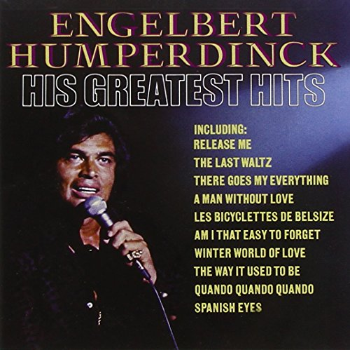 Engelbert Humperdinck: His Greatest Hits (The Best Of Engelbert Humperdinck)
