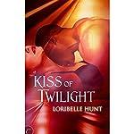 Kiss of Twilight | Loribelle Hunt