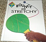 What Is Bouncy and Stretchy?, Sarah Warbrick, 1575720507