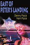East of Peter's Landing, Denny F. Pace and Vern Pace, 0595007635