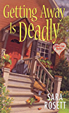 Getting Away Is Deadly (An Ellie Avery Mystery Book 3)