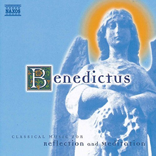 (Benedictus - Classical Music for Reflection and Meditation by Various Artists (2001-06-11))