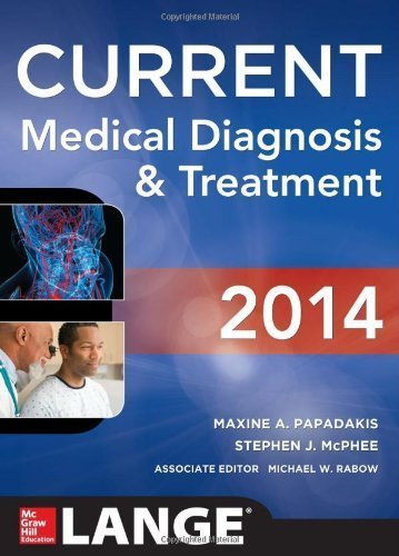 CURRENT Medical Diagnosis and Treatment 2014 (LANGE CURRENT Series) 53rd Edition by Papadakis, Maxine, McPhee, Stephen J., Rabow, Michael W. (2013) Paperback