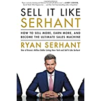 Sell It Like Serhant: How to Sell More, Earn More, and...