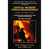 Critical Incident Stress Management (Cism): A New Era and Standard of Care in Crisis Intervention (Innovations in Disaster and Trauma Psychology, V. 2), George S.; Jr. Everly; Jeffrey T. Mitchell; George S.;Jr Everly; Everly, George S.,Jr; Mitchell, Jeffrey T.