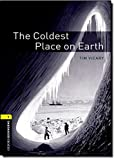 Oxford Bookworms Library: The Coldest Place on Earth: Level 1: 400-Word Vocabulary (Oxford Bookworms Library: Stage 1)
