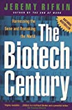 The Biotech Century: Harnessing the Gene and Remaking the World
