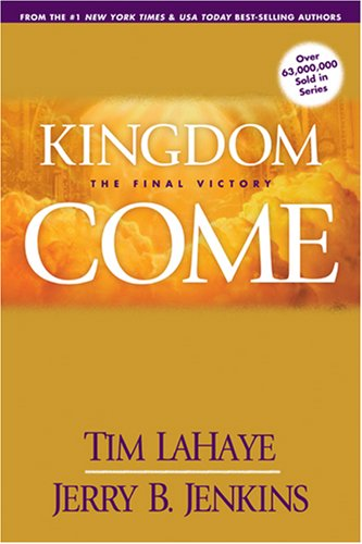 Kingdom Come by Tim LaHaye and Jerry B. Jenkins