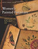 Women's Painted Furniture, 1790-1830, Betsy Krieg Salm, 1584658452
