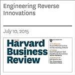 Engineering Reverse Innovations | Amos Winter,Vijay Govindarajan