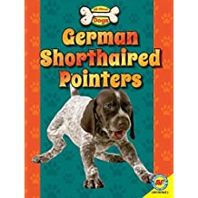 German Shorthaired Pointers (All about Dogs)
