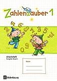 Zahlenzauber - Ausgabe Bayern (Neuausgabe): 1. Jahrgangsstufe - Arbeitsheft mit eingelegtem Lösungsheft