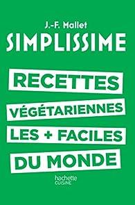 Simplissime : Les recettes végétariennes les plus faciles du monde par Jean-François Mallet