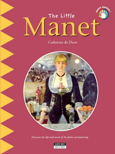 Read Online The Little Manet: Discover the Life and Work of the Father of Modernity PDF