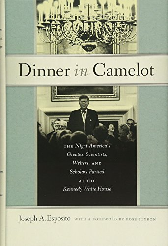 1950 Dinner (Dinner in Camelot: The Night America's Greatest Scientists, Writers, and Scholars Partied at the Kennedy White House)