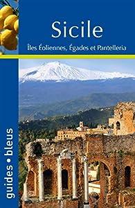 Sicile : Iles éoliennes, Egades et Pantelleria par Guide Bleu