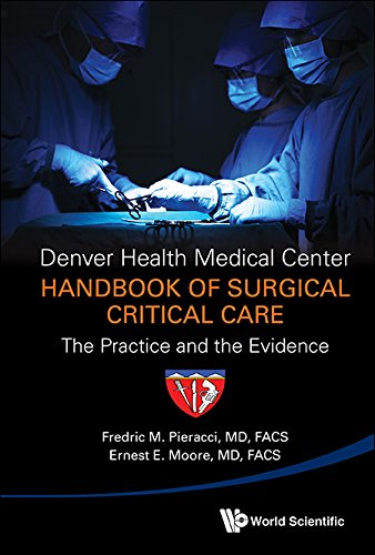 Denver Health Medical Center Handbook of Surgical Critical Care:The Practice and the Evidence Pdf