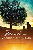 img - for A Young Woman's Remarkable Story of Pushing Back the Darkness for the Children Miracle on Voodoo Mountain (Hardback) - Common book / textbook / text book
