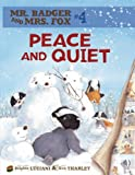 img - for Peace and Quiet 04 (Mr. Badger and Mrs. Fox) (Mr. Badger & Mrs. Fox (Paperback)) book / textbook / text book