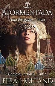 Atormentada: Uma Perseguição Russa (Corações Russos Livro 2)
