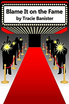 Blame It on the Fame by [Banister, Tracie]