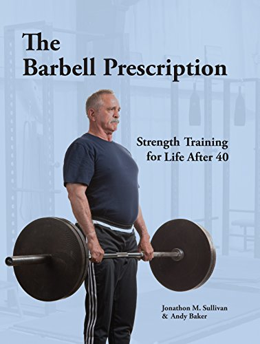 The Barbell Prescription: Strength Training for Life After 40 (Programming Strength)