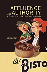 Affluence and Authority: A Social History of Twentieth-Century Britain
