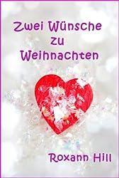 Zwei Wünsche zu Weihnachten (German Edition)