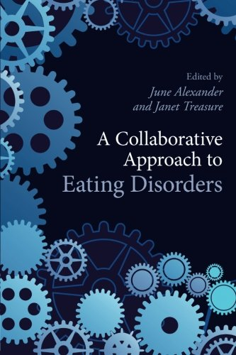 A Collaborative Approach to Eating Disorders by Routledge