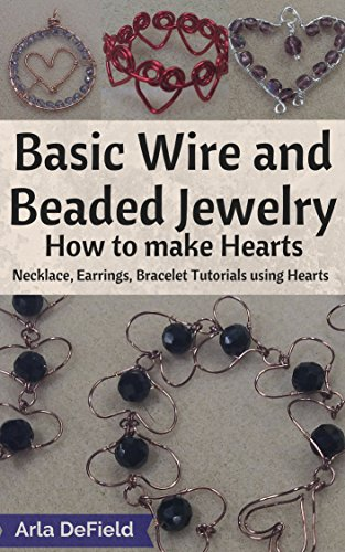 Basic Wire and Beaded Jewelry - How to make Hearts: Necklace, Earrings and Bracelet Tutorials using Hearts
