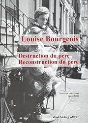 Destruction du père-reconstruction du père : Ecrits et entretiens, 1923-2000