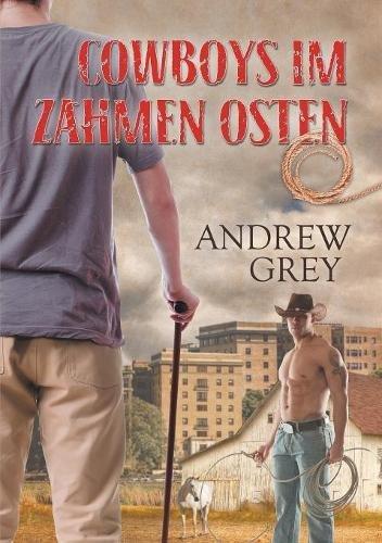 Cowboys Im Zahmen Osten  [Andrew Grey] (Tapa Blanda)