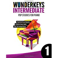 WunderKeys Intermediate Pop Studies For Piano 1: A Pop-Infused Lesson Companion To Reinforce Scales, Chords, Triads, And…