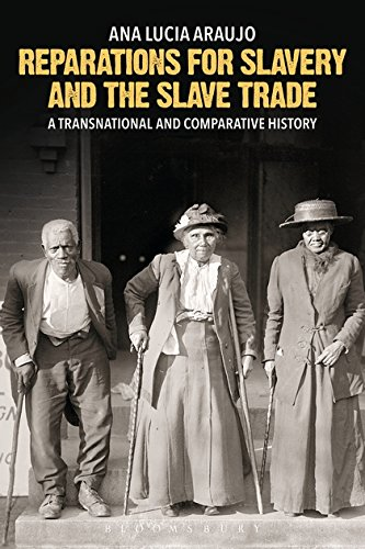 Search : Reparations for Slavery and the Slave Trade: A Transnational and Comparative History