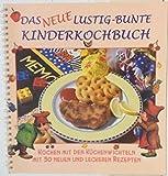 Das neue lustig-bunte Kinderkochbuch. Kochen mit d