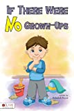If There Were No Grown-Ups, Rebekah Bruce, 1617395625