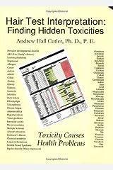 Hair Test Interpretation: Finding Hidden Toxicities Paperback