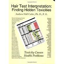 Hair Test Interpretation: Finding Hidden Toxicities