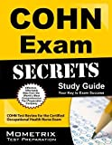 COHN Exam Secrets Study Guide: COHN Test Review for the Certified Occupational Health Nurse Exam Pap/Psc St Edition by COHN Exam Secrets Test Prep Team (2013) Paperback