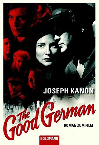 The Good German: Roman zum Film Jetzt verfilmt von Steven Soderbergh mit George Clooney, Cate Blanchett und Tobey Maguire (Goldmann Allgemeine Reihe)