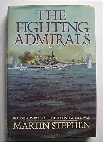 The Fighting Admirals: British Admirals of the Second World War