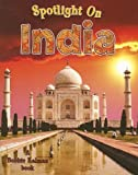 Spotlight on India (Spotlight on My Country)