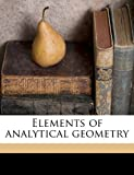 Elements of Analytical Geometry, Albert E. 1807-1878 Church, 1145592163